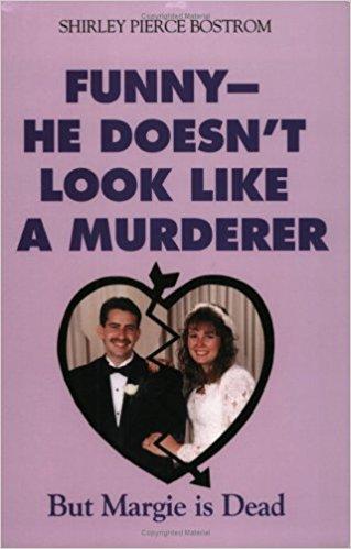 Funny - He Doesn't Look Like a Murderer But Margie is Dead