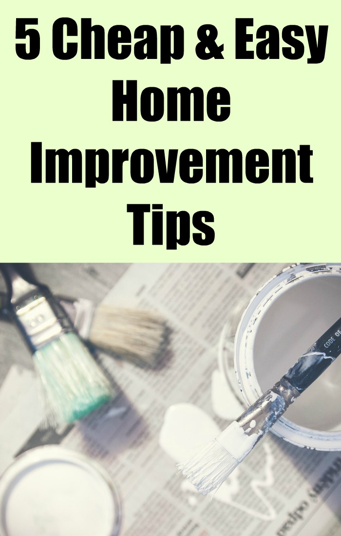 Five Cheap and Easy Home Improvement Tips