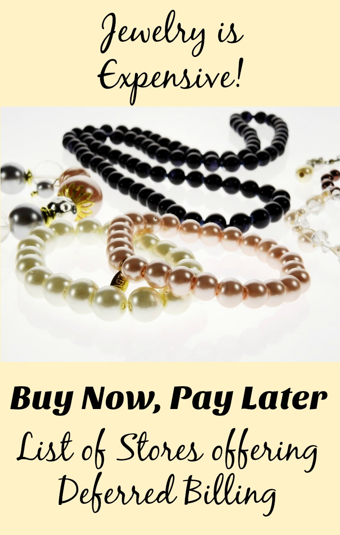 Buy Jewelry Now, Pay Later with Deferred Billing Option Jewelry Stores