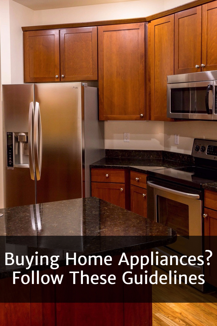 5 Guidelines to Follow When Buying Home Appliances