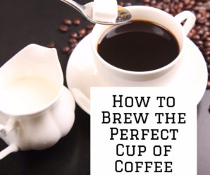 6 Tips to Brew the Perfect Cup of Coffee at Home