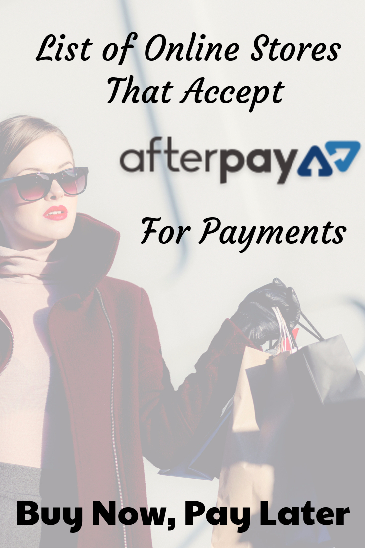Online Stores That Accept AfterPay To Buy Now, Pay Later