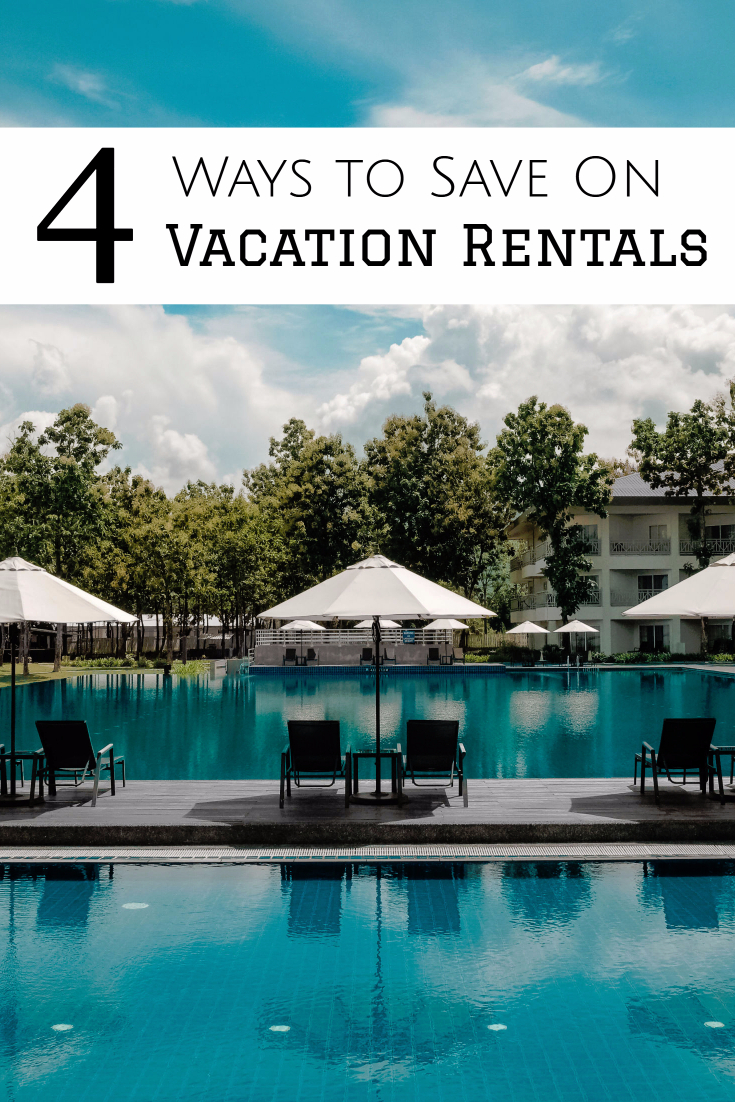 4 Ways to Save Big on a Vacation Rental