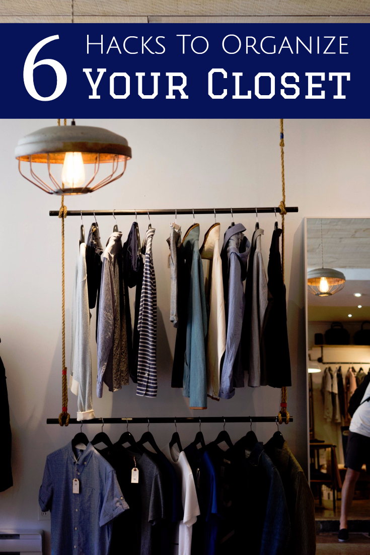 6 Hacks That Will Help You Get Your Closet Organized