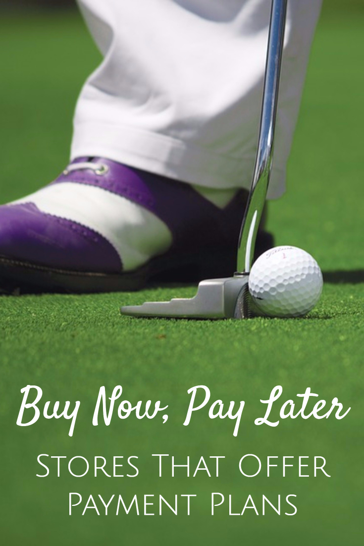 Buy Golf Clubs Now, Pay Later