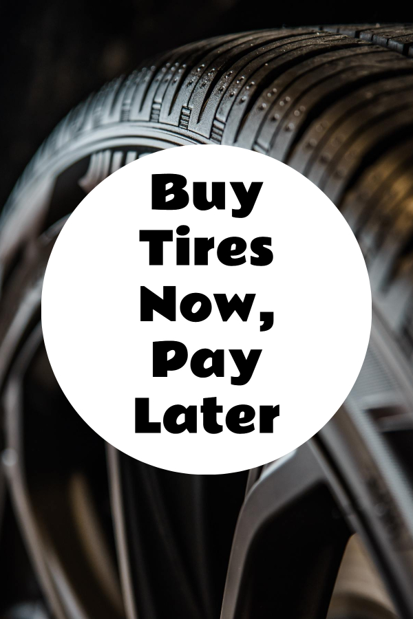 Buy Tires Now, Pay Later