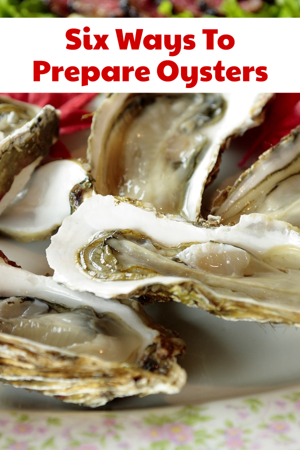 Six Ways To Prepare Oysters