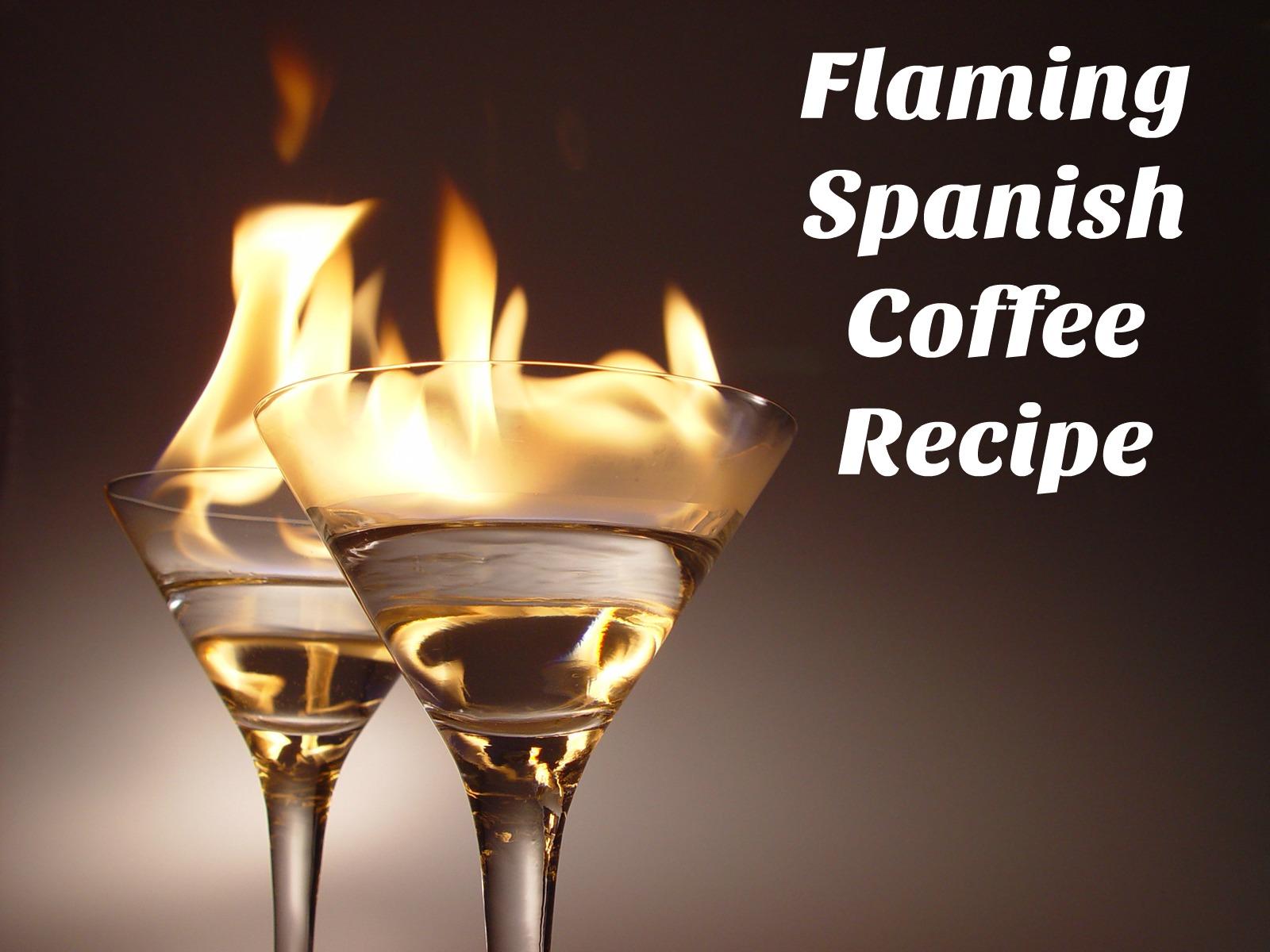 flaming spanish coffee recipe shopping kim. Black Bedroom Furniture Sets. Home Design Ideas