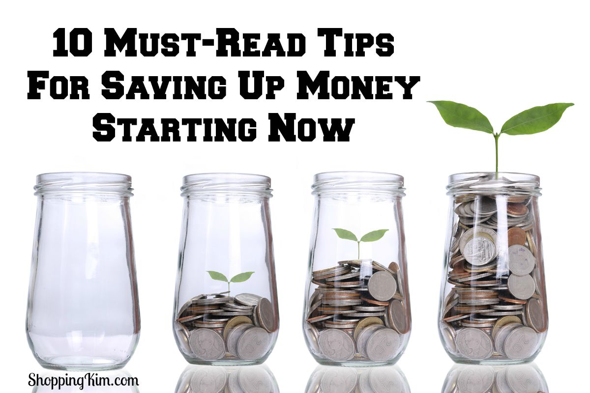 10 Must-Read Tips For Saving Up Money Starting Now