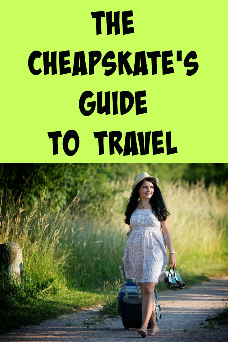 The Cheapskate's Guide to Travel
