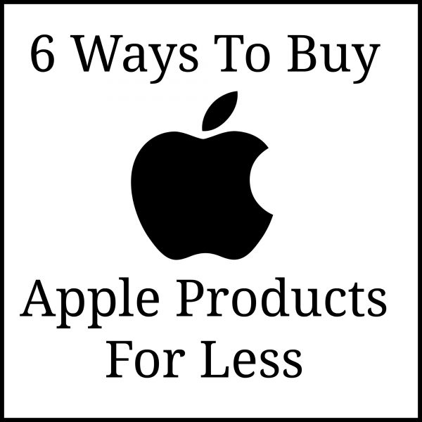 6 Ways To Buy Apple Products For Less