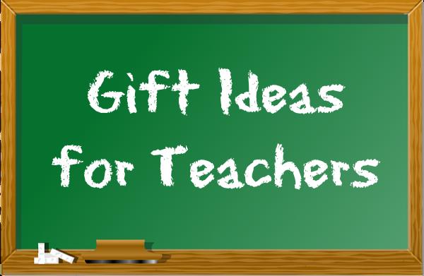 5 Gift Ideas For Teachers