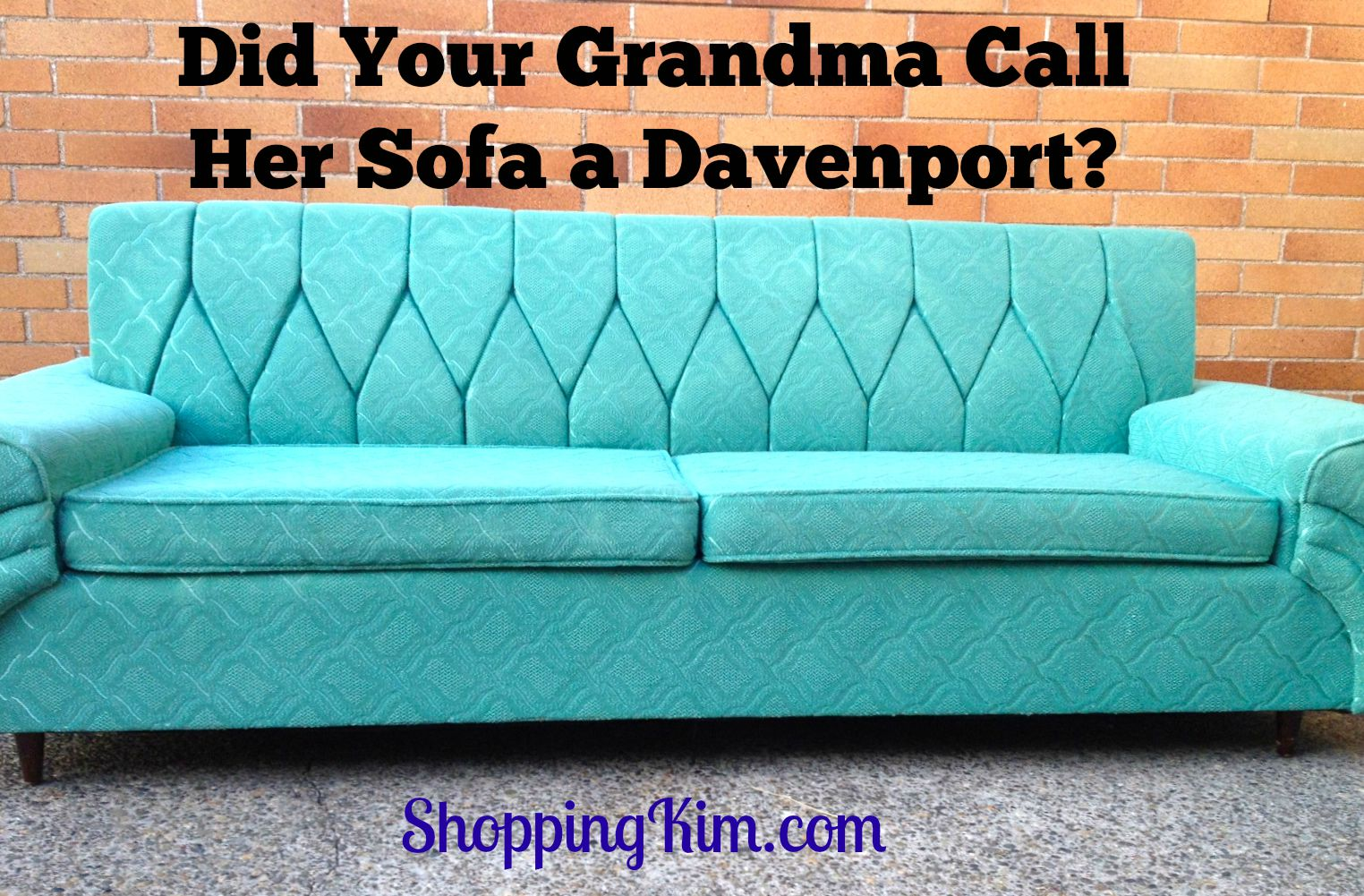 Did Your Grandma Own A Davenport?