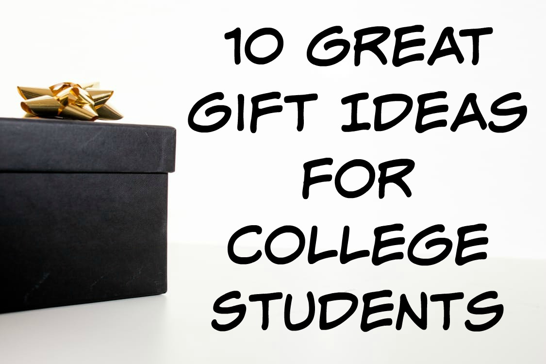 10 Great Gift Ideas For College Students