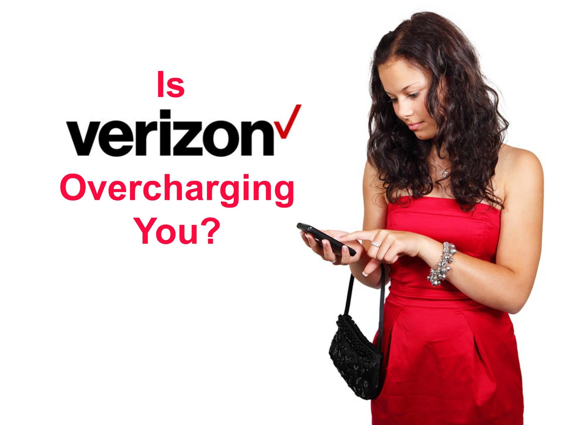 Is Verizon Overcharging You?